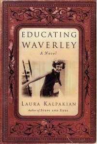 Educating Waverley - Laura Kalpakian
