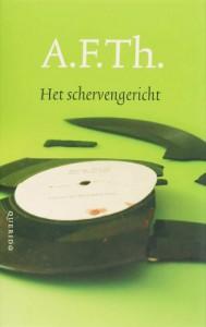 Het schervengericht / druk 1: een transatlantische tragedie - A.F.Th. van der Heijden