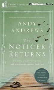 The Noticer Returns: Sometimes You Find Perspective, and Sometimes Perspective Finds You - Andy Andrews