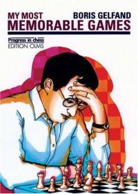 My Most Memorable Games (Progress in Chess) - Boris Gelfand