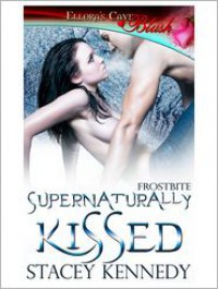 Supernaturally Kissed - Stacey Kennedy