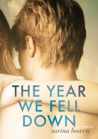 The Year We Fell Down (The Ivy Years) - Sarina Bowen