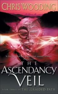 The Ascendancy Veil - Chris Wooding