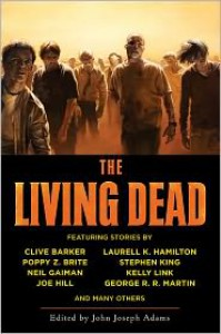 The Living Dead  - John Joseph Adams, Dan Simmons, Susan Palwick, Clive Barker