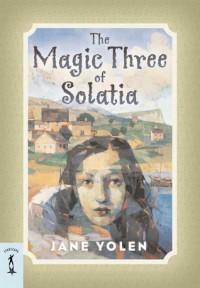 The Magic Three of Solatia - Jane Yolen