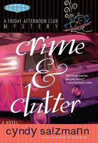 Crime and Clutter - Cyndy Salzmann