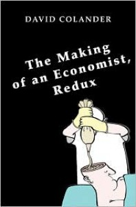 The Making of an Economist, Redux - David Colander