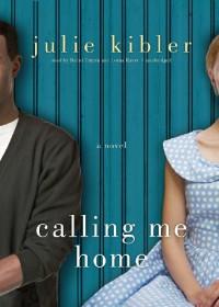 Calling Me Home - Julie Kibler, Bahni Turpin, Lorna Raver