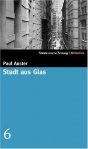 Stadt aus Glas (SZ-Bibliothek, #6) - Paul Auster, Joachim A. Frank
