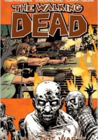 The Walking Dead Volume 20: All Out War Part 1 - Robert Kirkman