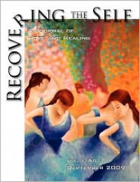 Recovering the Self: A Journal of Hope and Healing (Vol. I, No.1) - Ernest Dempsey, Victor Volkman