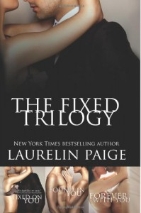 The Fixed Trilogy - Laurelin Paige