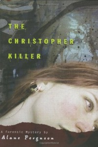 The Christopher Killer - Alane Ferguson