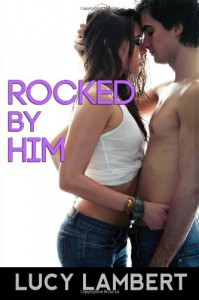 Rocked By Him - Lucy Lambert