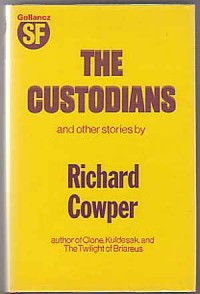 The Custodians, And Other Stories - Richard Cowper
