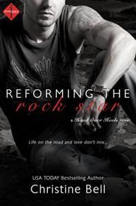 Reforming the Rock Star (Entangled Indulgence) - Christine Bell