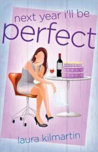 Next Year I'll Be Perfect - Laura Kilmartin