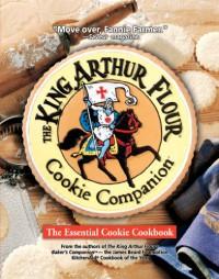 The King Arthur Flour Cookie Companion: The Essential Cookie Cookbook - King Arthur Flour