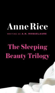 The Sleeping Beauty Trilogy - Anne Rice
