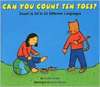 Can You Count Ten Toes?: Count to 10 in 10 Different Languages - Lezlie Evans, Denis Roche
