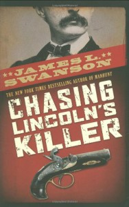 Chasing Lincoln's Killer - James L. Swanson