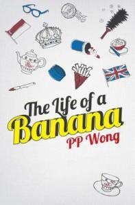 The Life of a Banana - Pp Wong, D C Feeney