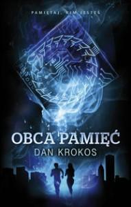 Obca pamięć (Obca pamięć, #1) - Dan Krokos