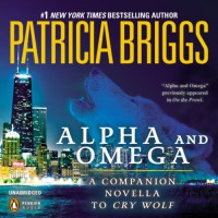 Alpha and Omega: A Novella from On the Prowl - Holter Graham, Patricia Briggs