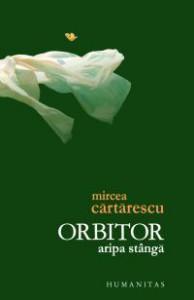 Orbitor (Vol. 1: Aripa stângă) - Mircea Cărtărescu