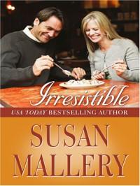 Irresistable - Susan Mallery