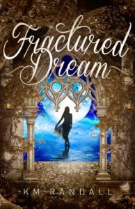 Fractured Dream (The Dreamer Saga Book 1) - K.M. Randall