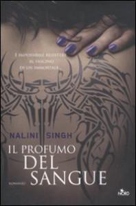 Il profumo del sangue  - Nalini Singh, Chiara Brovelli