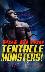 Pet to the Tentacle Monsters! - Lilia Ford
