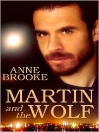 Martin and the Wolf - Anne Brooke