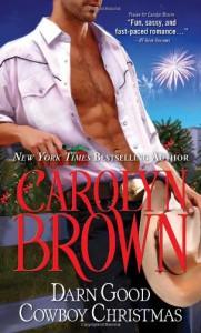 Darn Good Cowboy Christmas - Carolyn Brown