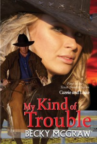 My Kind of Trouble - Becky McGraw