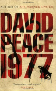 Nineteen Seventy Seven (Red Riding Quartet) - David Peace
