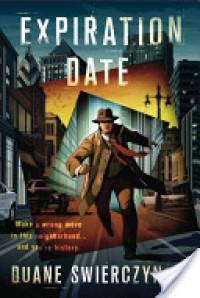 Expiration Date - Duane Swierczynski