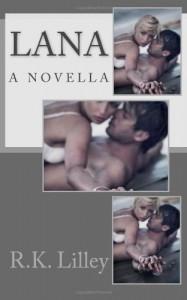 Lana: A Novella - R.K. Lilley