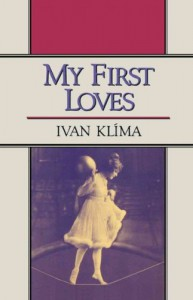 My First Loves (Penguin International Writers) - Ivan Klíma