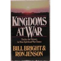 Kingdoms at War - Ron Jenson, Bill Bright