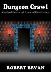 Dungeon Crawl - Robert Bevan