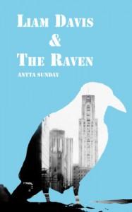 Liam Davis & The Raven - Anyta Sunday, Caroline Wimmer, Teresa Crawford, Lynda Lamb, HJS Editing