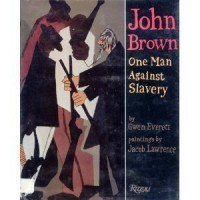 John Brown: One Man Against Slavery - Gwen Everett, Jacob Lawrence