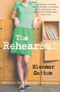 The Rehearsal - Eleanor Catton