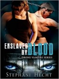 Enslaved By Blood - Stephani Hecht