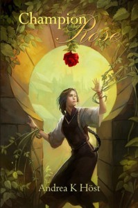 Champion of the Rose - Andrea K. Höst