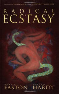 Radical Ecstasy: SM Journeys to Transcendence - Dossie Easton, Janet W. Hardy