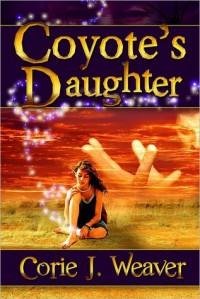 Coyote's Daughter - Corie Weaver