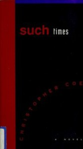 Such Times - Christopher Coe